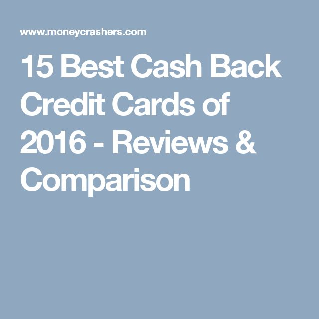 15 Best Cash Back Credit Cards of 2016 - Reviews & Comparison