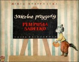 """""""Szkolne przygody Pimpusia Sadełko"""" - Maria Konopnicka, Józef Czerwiński"""