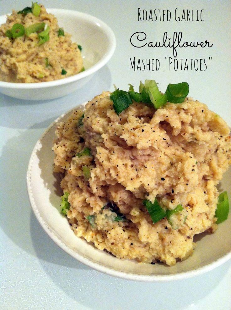 """Roasted Garlic Cauliflower Mashed """"Potatoes"""""""