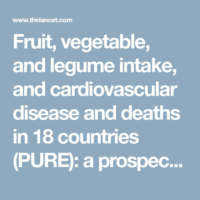 Fruit, vegetable, and legume intake, and cardiovascular disease and deaths in 18 countries (PURE): a prospective cohort study: When examined separately, fruit intake was associated with lower risk of cardiovascular, non-cardiovascular, and total mortality, while legume intake was inversely associated with non-cardiovascular death and total mortality (in fully adjusted models). For vegetables, raw vegetable intake was strongly associated with a lower risk of total mortality, whereas cooked…