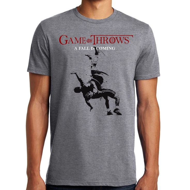 Game of Throws - A Fall is Coming! This is an epic piece of clothing which depicts the power of wrestling--the noblest of sports striving for control and dominance over an opponent.
