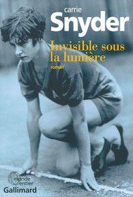 Invisible sous la lumière - Du monde entier - GALLIMARD - Site Gallimard