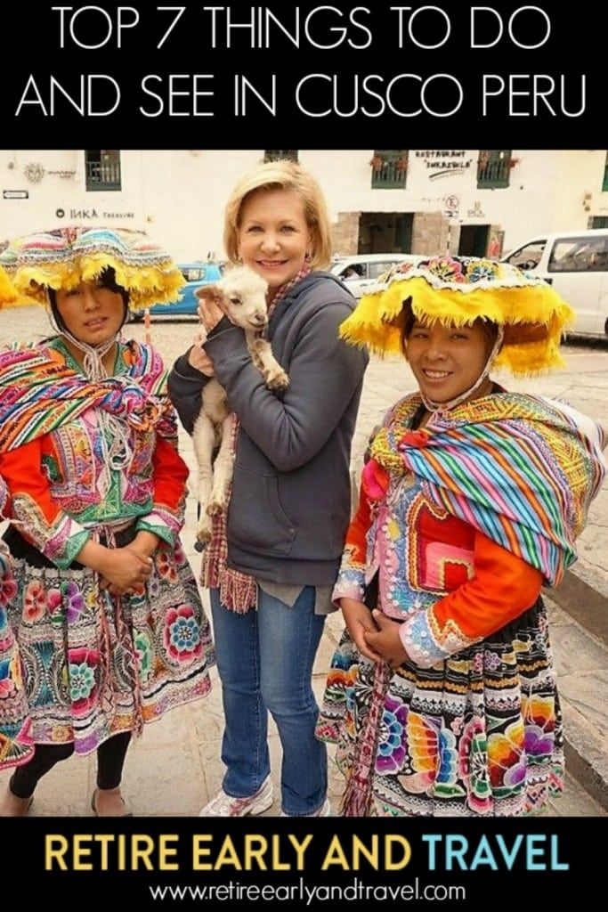 TOP 7 THINGS TO DO AND SEE IN CUSCO - https://www.retireearlyandtravel.com/see-in-cusco/