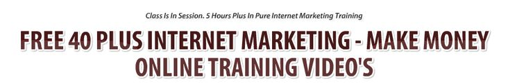 40 Plus Free Internet Marketing, Make Money Online Affiliate Marketing Training Video's. Featured Video's Directly Below. Class Is In Session!    Featured Video With Rave Reviews: Making Money With Clickbank Running Time: 24:39s In Stunning High Definition.     Click here to see them all!