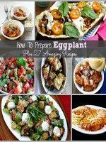 How To Prepare Eggplant Plus 27 Amazing Recipes