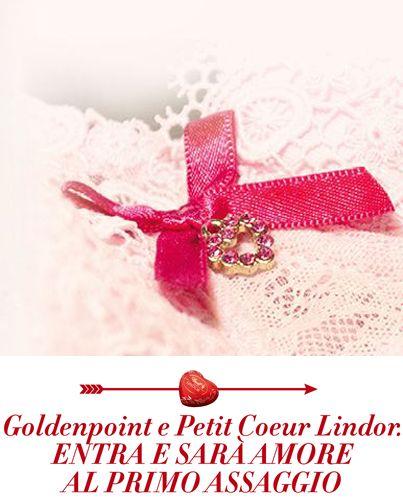 La raffinata seduzione di un completino intimo, la dolce coccola di un cioccolatino...Da #goldenpoint a San Valentino sarà...amore al primo assaggio,  con Lindor :)