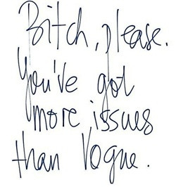: Vogue, Bitchplea, Laughing, Quotes, Issues, Truths, Funny Stuff, Things, Bitch Plea