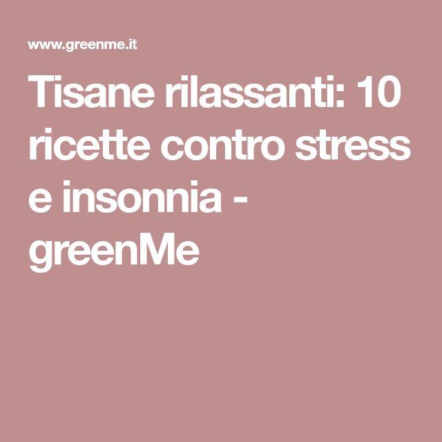 Tisane rilassanti: 10 ricette contro stress e insonnia - greenMe