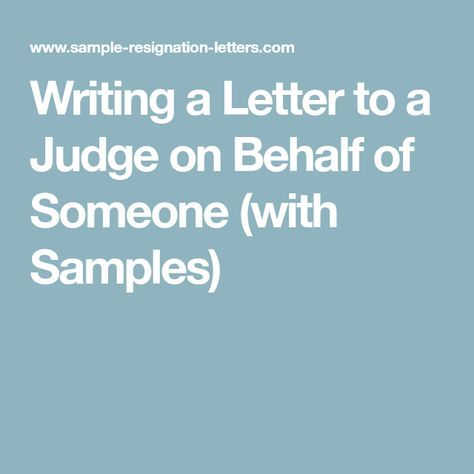 Writing a Letter to a Judge on Behalf of Someone (with Samples