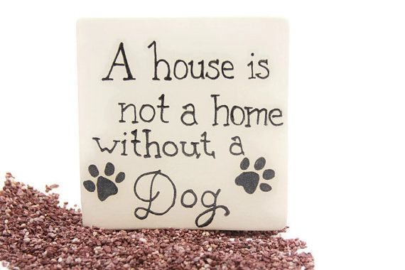 """Ceramic sign//Clay sign//Tabletop decor//Dog room decor//Ceramic self standing tile """"A house is not a home without a dog"""""""