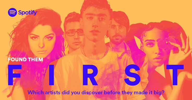 Which artists did you discover before they made it big?