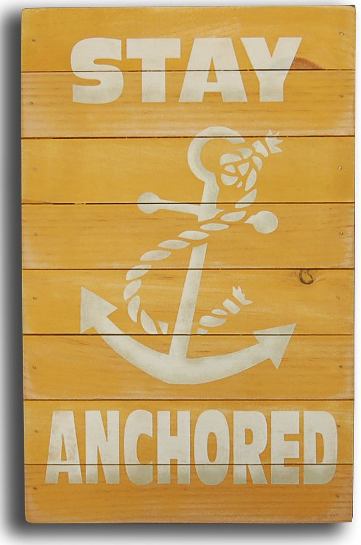 Stay Anchored Wall Sign