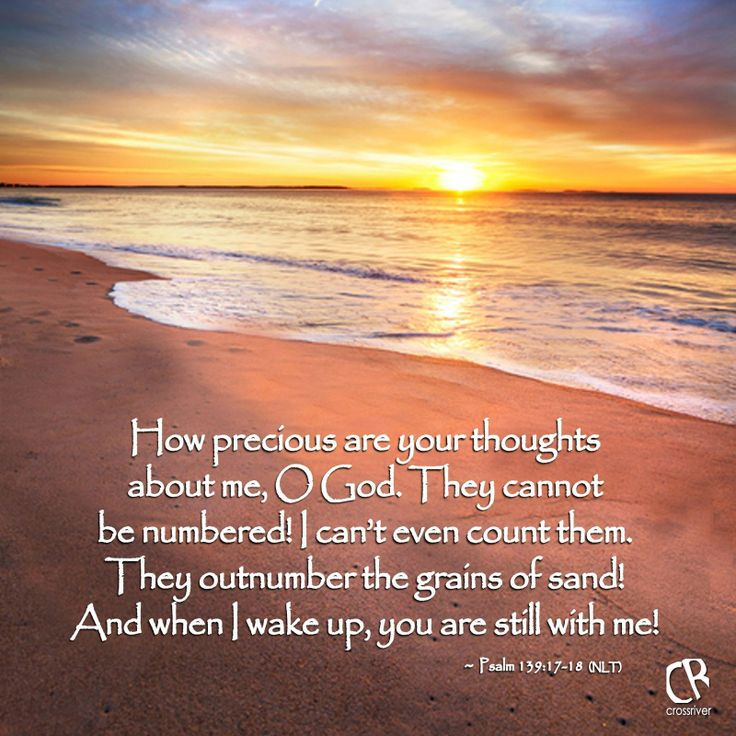 How precious are your thoughts about me, O God. They ...
