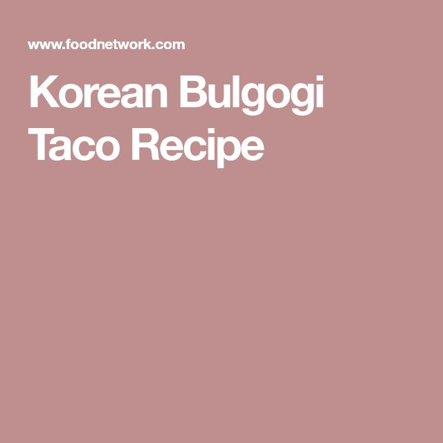Korean Bulgogi Taco Recipe