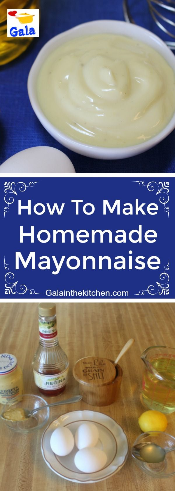 Technology Of The Preparation Of Homemade Mayonnaise And Recipe Gala In The Kitchen Homemade Mayonnaise How To Make Mayonnaise Homemade Mayonaise