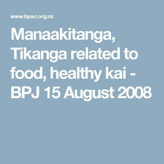 Manaakitanga, Tikanga related to food, healthy kai - BPJ 15 August 2008