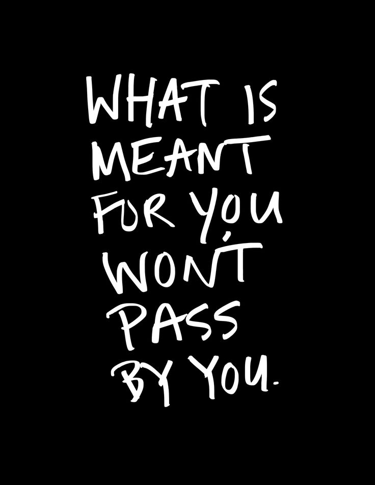 What is meant for you won't pass you by. #wisdom #affirmations #inspiration