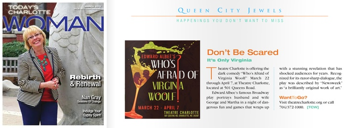 """Today's Charlotte Woman Magazine has selected Theatre Charlotte's """"Who's Afraid of Virginia Woolf"""" as a must see happening in their March 2013 issue! Recognized for its razor-sharp dialogue, the play was described by Newsweek as """"a brilliantly original work of art."""" The show opens March 22!"""