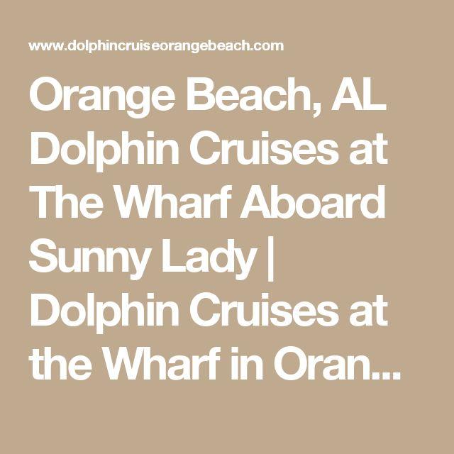 Orange Beach, AL Dolphin Cruises at The Wharf Aboard Sunny Lady   Dolphin Cruises at the Wharf in Orange Beach, AL
