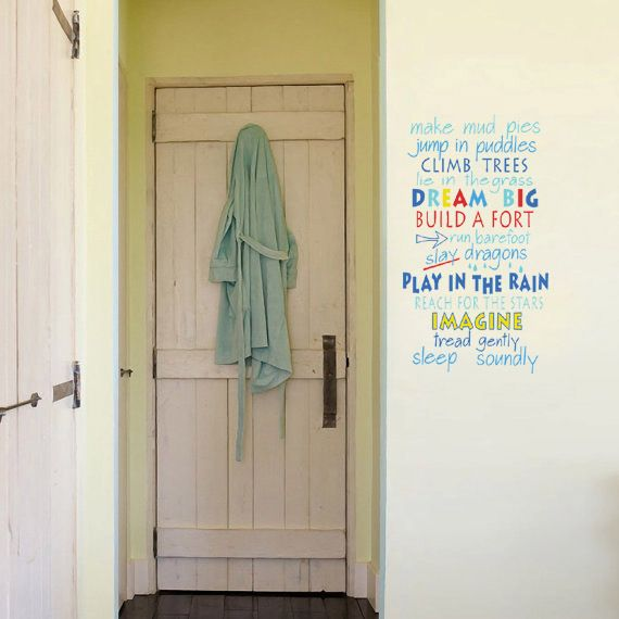 """Whimsical Wall Stickers - Make Mud Pies (Decal), $19.95 (http://www.whimsicalwallstickers.com.au/make-mud-pies-vinyl/)  Fantastic quote for the little man (boy) in your life:    """"Make mud pies, Jump in puddles, Climb Trees, Lie in the grass, Dream big, Build a fort, Run barefoot, Slay dragons, Play in the rain, Reach for the stars, Imagine, Tread gently, Sleep slowly."""""""