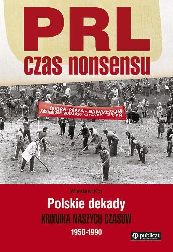 Kot Wiesław - PRL. Czas nonsensu