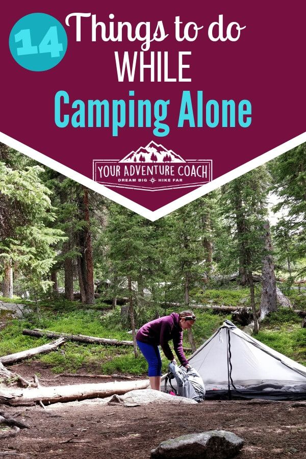 14 Things To Do While Camping Alone Your Adventure Coach Solo Camping Go Camping Camping Trips