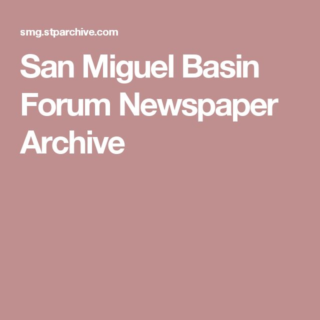 San Miguel Basin Forum Newspaper Archive