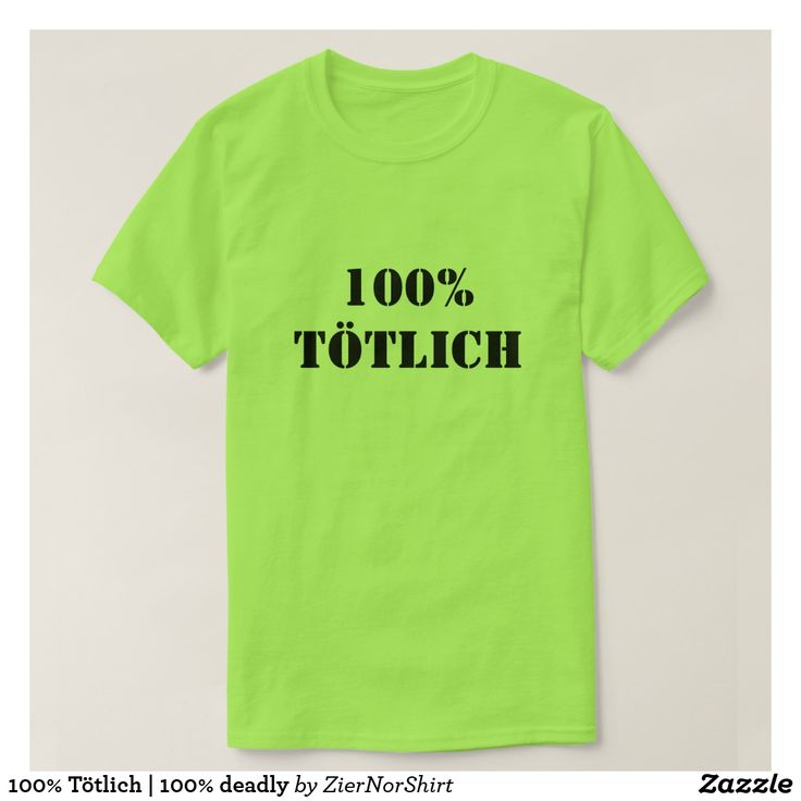 100% Tötlich | 100% deadly T-Shirt