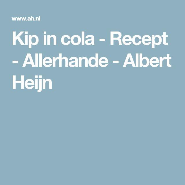 Kip in cola - Recept - Allerhande - Albert Heijn