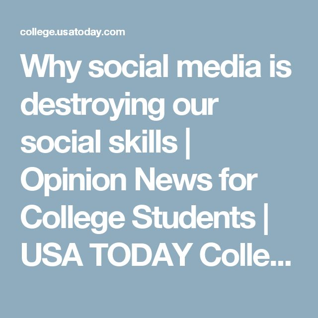 """Why social media is destroying our social skills   Opinion News for College Students   USA TODAY College """"…The decisions we make are based on true interpersonal influence: social influence, which happens most often, and most powerfully, face-to-face,"""" Keller and Fay note. Keller-Fay's TalkTrack research study also suggests that 90% of the influential conversations that we have every day happen offline, while only 8% are online."""