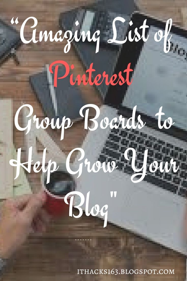 Amazing list of list of Top group boards to increase your blog traffic... #followers #ithacks #howto #stepbystep #blog # #pinterest #board #group