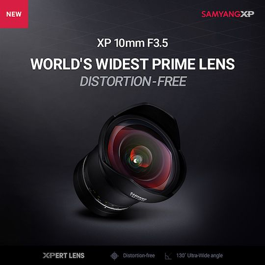 Samyang Xp 10mm F 3 5 Full Frame Lens For Nikon F Mount Announced The World S Widest Distortion Free Prime Lens Prime Lens Dslr Lens Lens Distortion