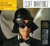 Film Fest Gent and Brussels Philharmonic Present Cliff Martinez [CD]