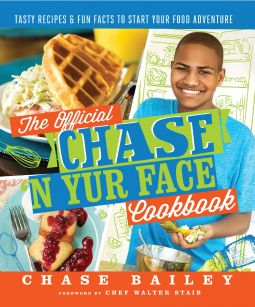 The Official Chase 'N Yur Face Cookbook | Chase Bailey | 9780692755853 | NetGalley