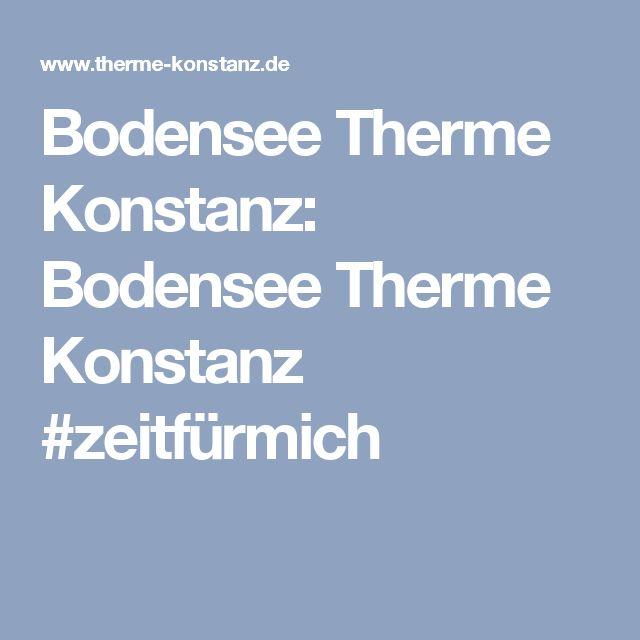 Bodensee Therme Konstanz: Bodensee Therme Konstanz #zeitfürmich