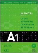 Activites pour le CECR - A1 Livre + corriges + CD audio