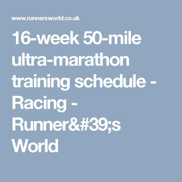 16-week 50-mile ultra-marathon training schedule - Racing - Runner's World