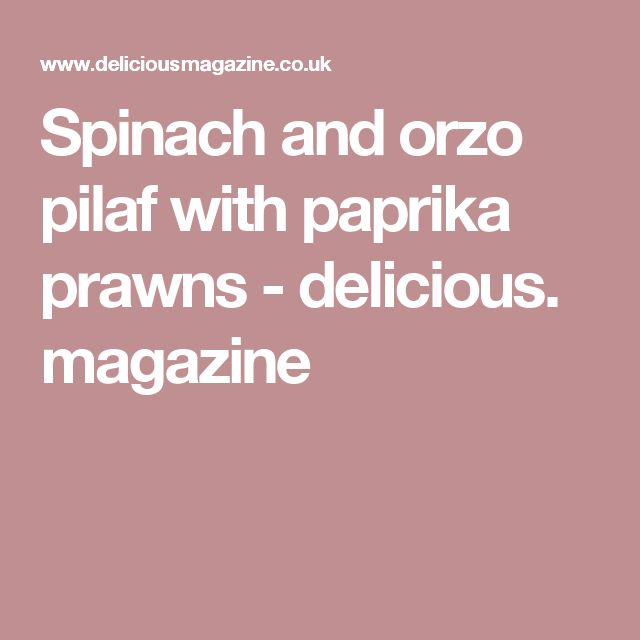 Spinach and orzo pilaf with paprika prawns - delicious. magazine