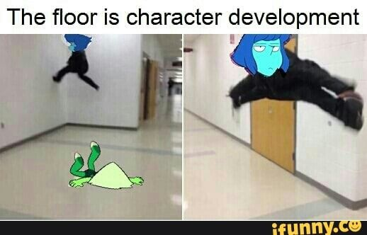 exCUSE me Lapis has had some development even in the smallest ways and it may be the crewniverse's way of making her and if you don't like it then leave it alone.