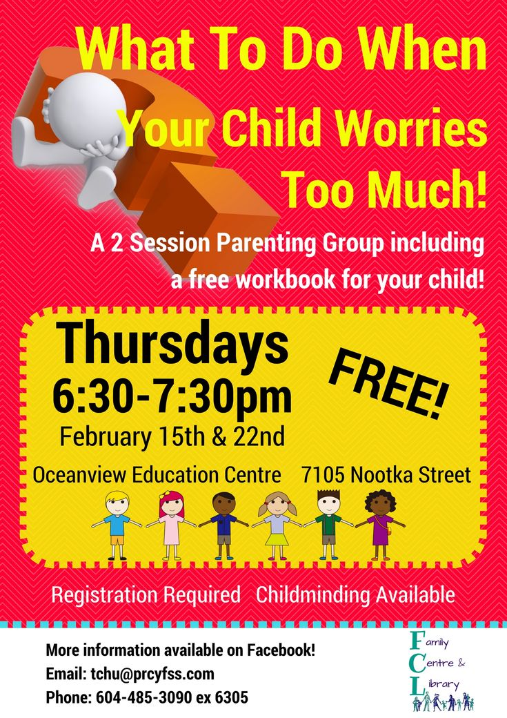 What To Do When Your Children Worry is a 2 class series, introducing parents to information and skills to help your children through their worries! The series is free, and the workbook is included!  The workbook is geared to work with a child aged 5-12.  · Date: Thursday February 15th, 2018 & February 22nd, 2018 (2 sessions) · Time: 6:30pm - 7:30pm · Childminding Included · Register by January 31st, 2018 · Contact Tiffany Chu 604 485 3090 Ext. 6305