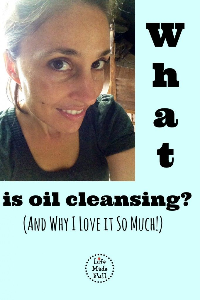 What Is Oil Cleansing? (And Why I Love It!) It's different than Oil Pulling! - Life Made Full