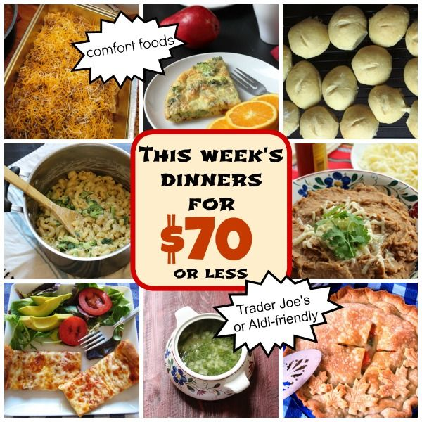 This Week's Dinners for $70 or Less: Comfort Foods - This  week's meal plan is full of comfort foods, can be shopped at Trader Joe's (though you don't have to) and comes in under $70.