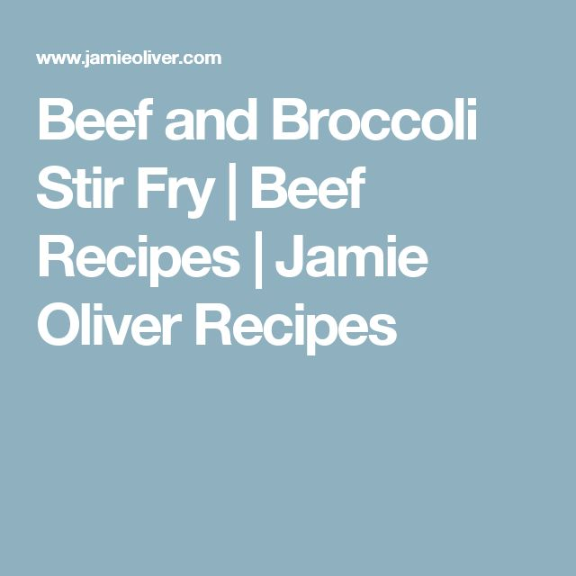 Beef and Broccoli Stir Fry   Beef Recipes   Jamie Oliver Recipes