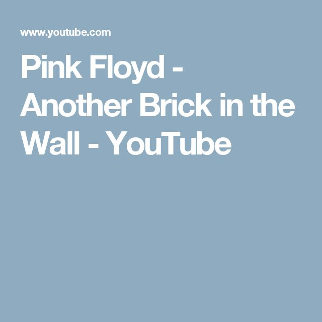 Pink Floyd - Another Brick in the Wall - YouTube