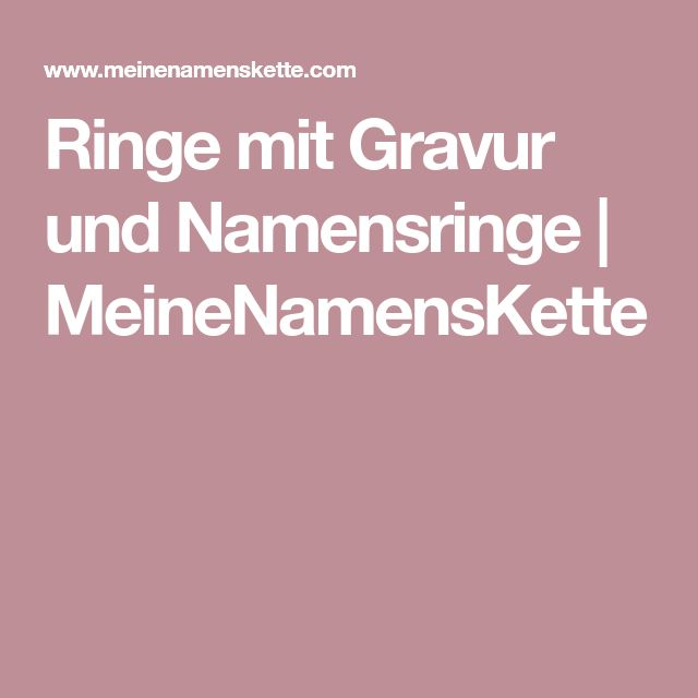 Ringe mit Gravur und Namensringe | MeineNamensKette