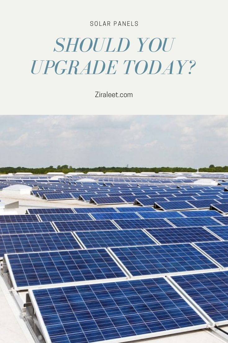 Why Should you Upgrade to Solar Panels Today?