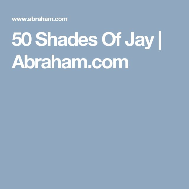 50 Shades Of Jay | Abraham.com