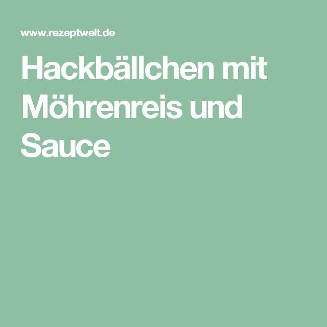 Hackbällchen mit Möhrenreis und Sauce