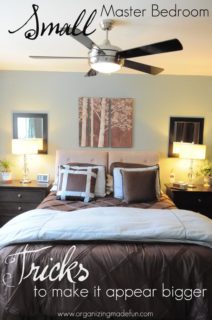 Making a Small Master Bedroom seem bigger -- by organizing it right and some other surprising things!