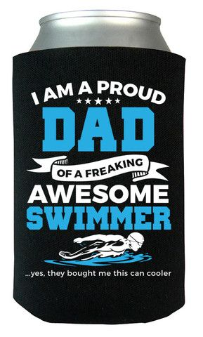 I am a proud dad of a freaking awesome swimmer. The perfect can cooler for any proud dad of an awesome swimmer! Available here - http://diversethreads.com/products/proud-dad-of-an-awesome-swimmer-can-cooler